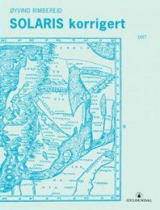 Øyvind Rimbereid: Solaris korrigert (Gyldendal Norsk Forlag 2004)