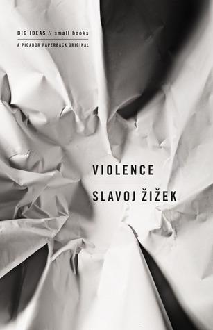 Slavoj Žižek: Violence. Six Sideways Reflections (Profile Books, 2008)
