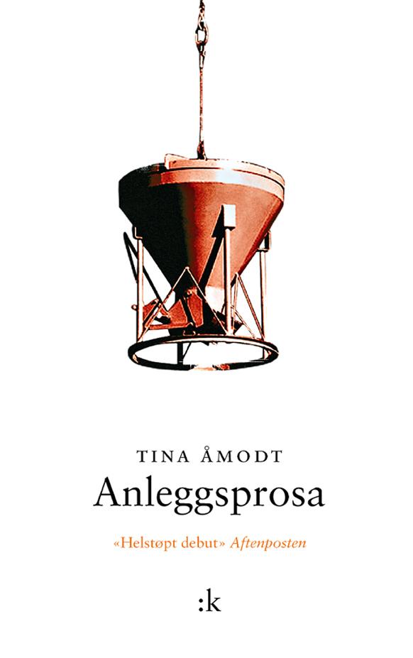 Tina Åmodt: Anleggsprosa, Kolon forlag, 2010.