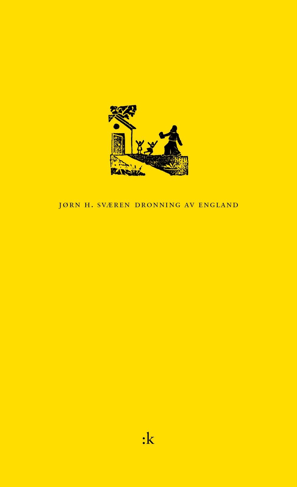 Jørn H. Sværen: Dronning av England (Kolon forlag, 2011)