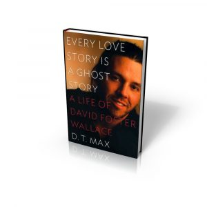 D.T. Max: Every Love Story is a Ghost Story. Viking, 2012.