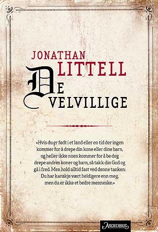 Jonathan Littell: De velvillige, oversatt fra fransk av Tom Lotherington, Aschehoug 2008.