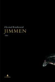 Øyvind Rimbereid: Jimmen (Gyldendal Norsk Forlag 2011)