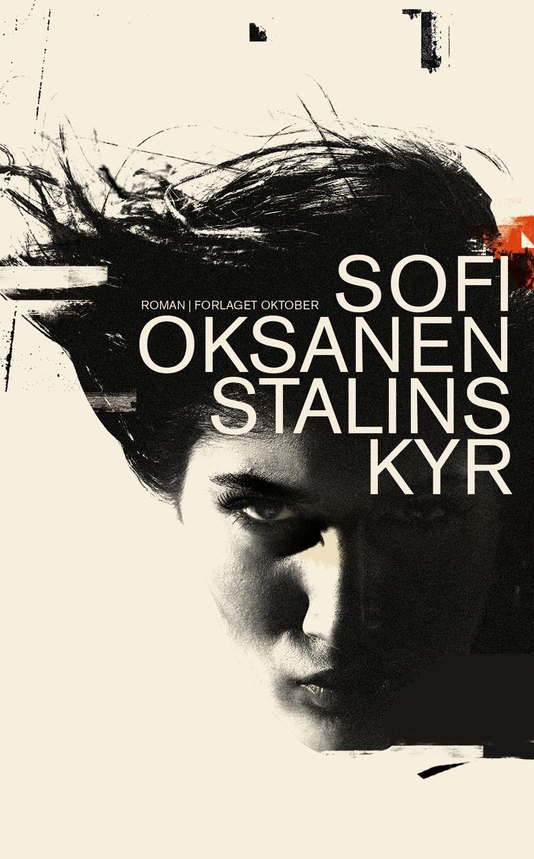 Sofi Oksanen: Stalins kyr (Forlaget Oktober, 2009)