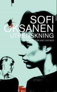 Sofi Oksanen: Utrenskning (Forlaget Oktober, 2010)
