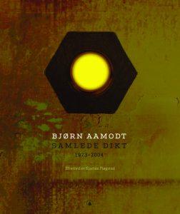 Bjørn Aamodt: Samlede dikt 1973-2004 (Gyldendal Norsk Forlag, 2007)