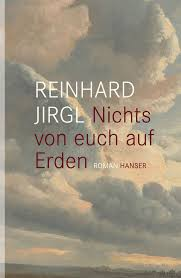 Reinhard Jirgl: <i> Nichts von euch auf Erden</i> (Hanser Verlag, 2013)
