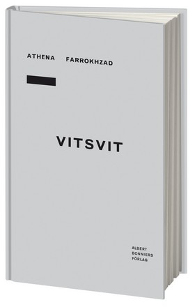 Athena Farrokhzad, Vitsvit (Albert Bonniers Förlag, 2013)
