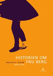 Ingvild H. Rishøi Historien om Fru Berg Gyldendal Norsk Forlag, 2011.