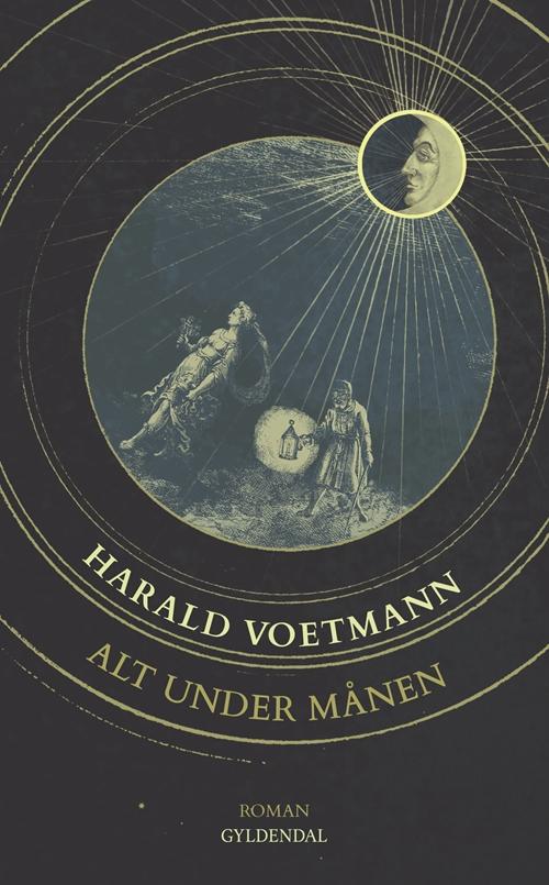 Harald Voetmann: Alt under månen (Gyldendal, 2014)