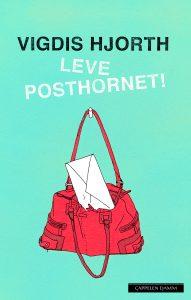 Vigdis Hjorth: Leve posthornet (2012)