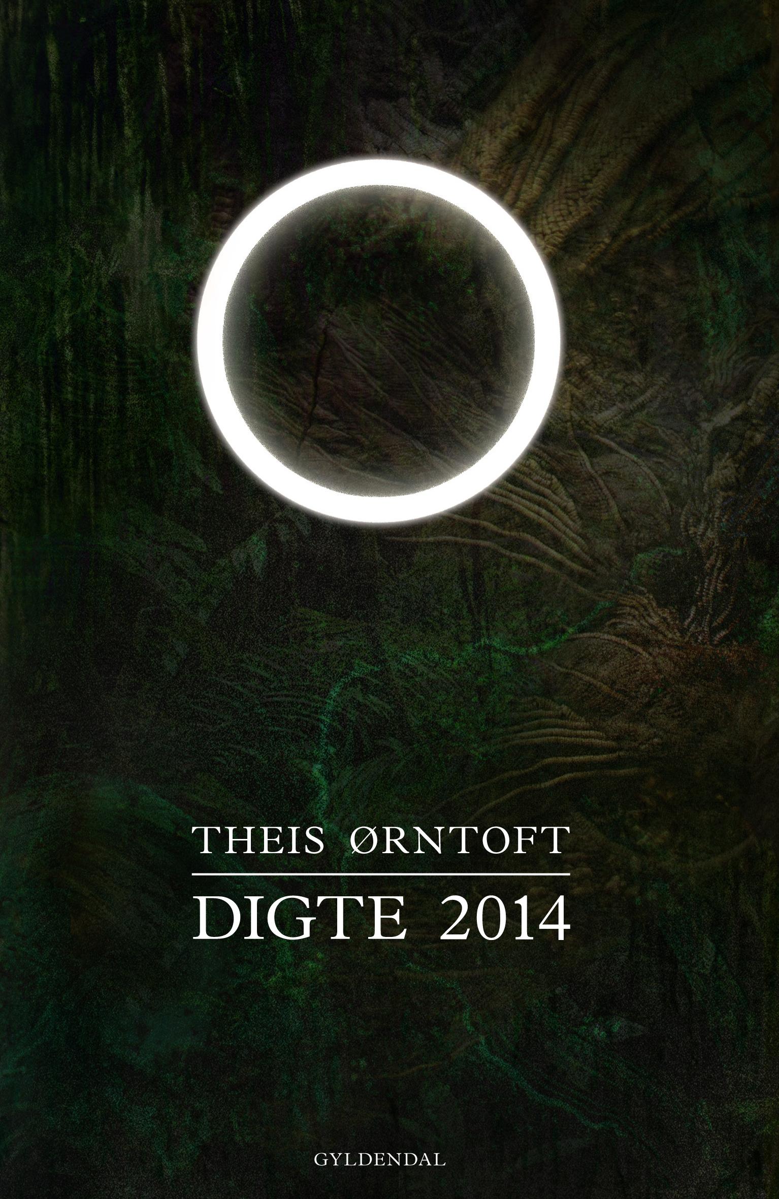 Theis Ørntofts Digte 2014 (2014).