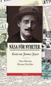 Sara Danius og Hanns Zischlers Näsa för nyheter. Essä om James Joyce (2013).