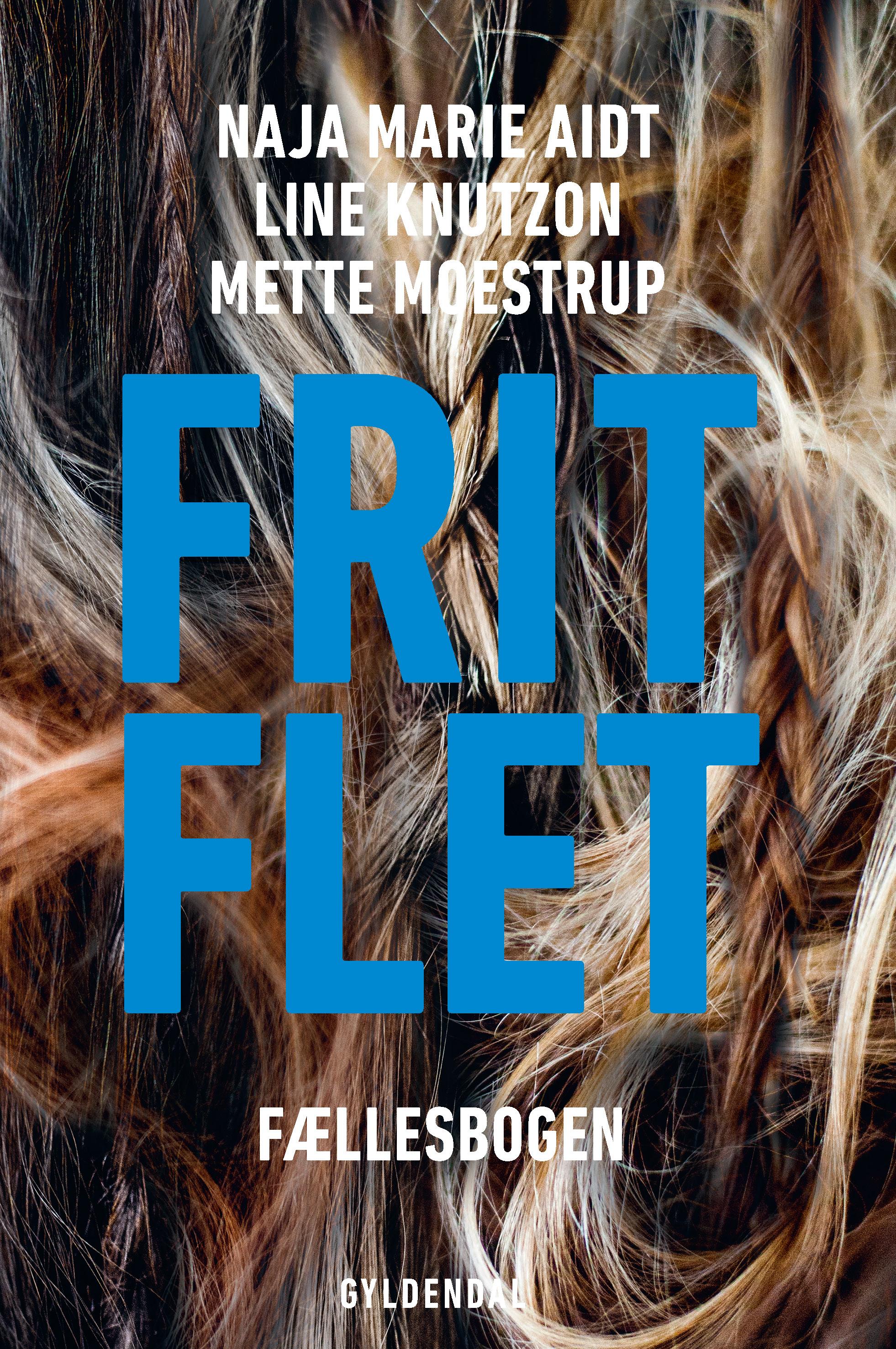 FRIT FLET af Naja Marie Aidt, Line Knutzon og Mette Moestrup