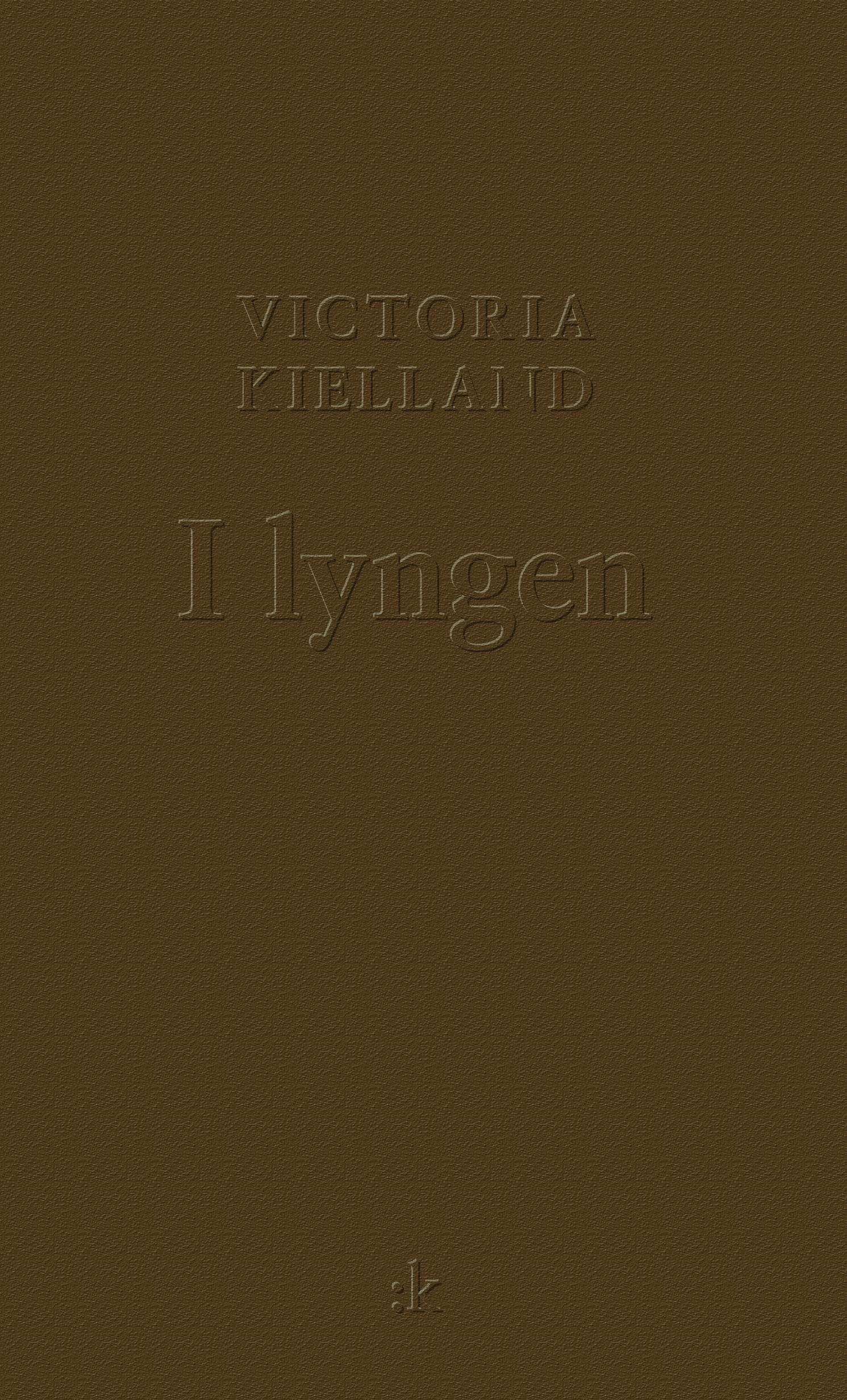 Victoria Kiellands I lyngen (Kolon forlag 2013).