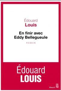 Édouard Louis' En finir avec Eddy Bellegueule (Seuil 2014).