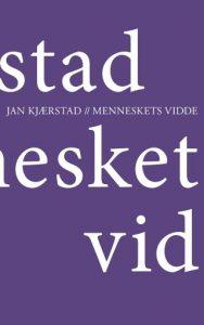 Jan Kjærstad: Menneskets vidde