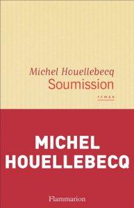 Michel Houellebecqs Soumission.