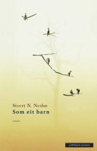 Sivert N. Nesbøs Som eit barn (2015).