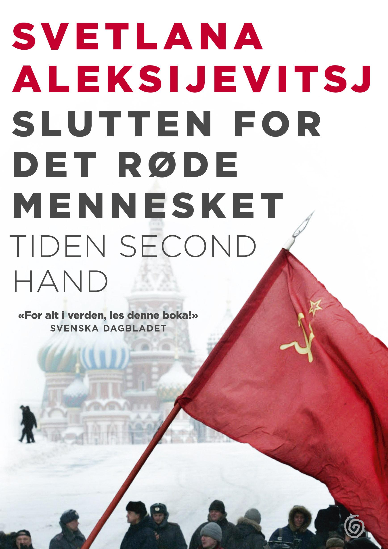 Svetlana Aleksijetvitsj' Slutten for det røde mennesket. Tiden second hand i norsk oversettelse ved Dagfinn Foldøy, Kagge Forlag 2015.