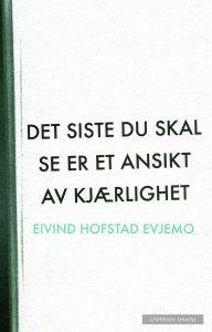 Det sist du skal se er et ansikt av kjærlighet (Cappelen Damm, 2012).