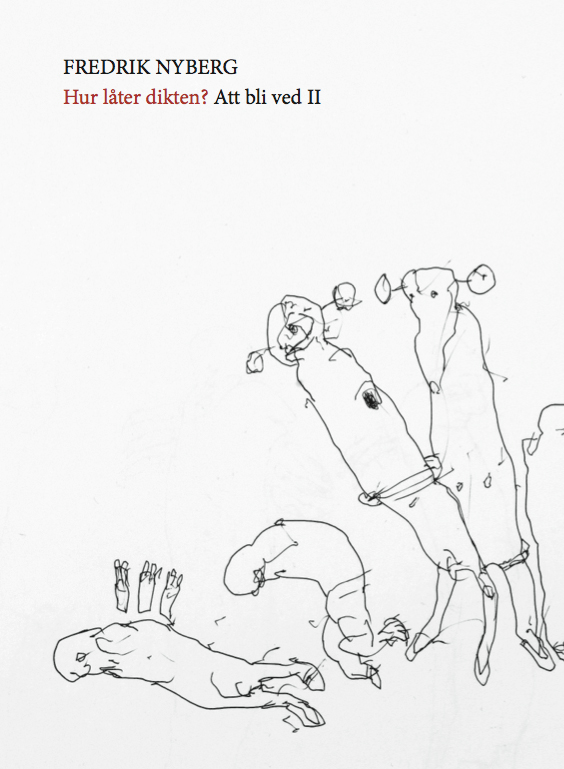 Fredrik Nyberg: Hur låter dikten? Att bli ved II (Autor, 2013)