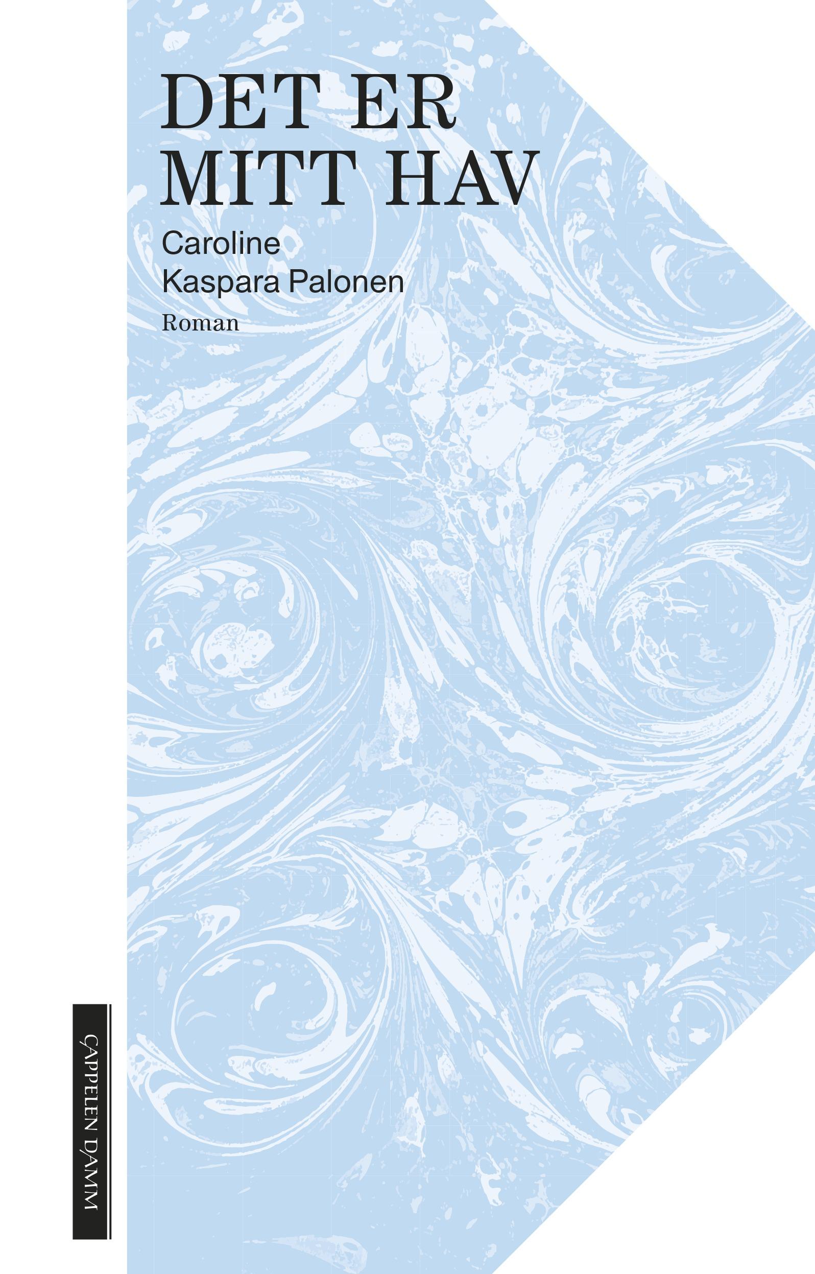 Caroline Kaspara Palonen, Det er mitt hav