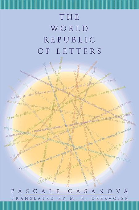 Pascale Casanova: The World Republic of Letters (2007)