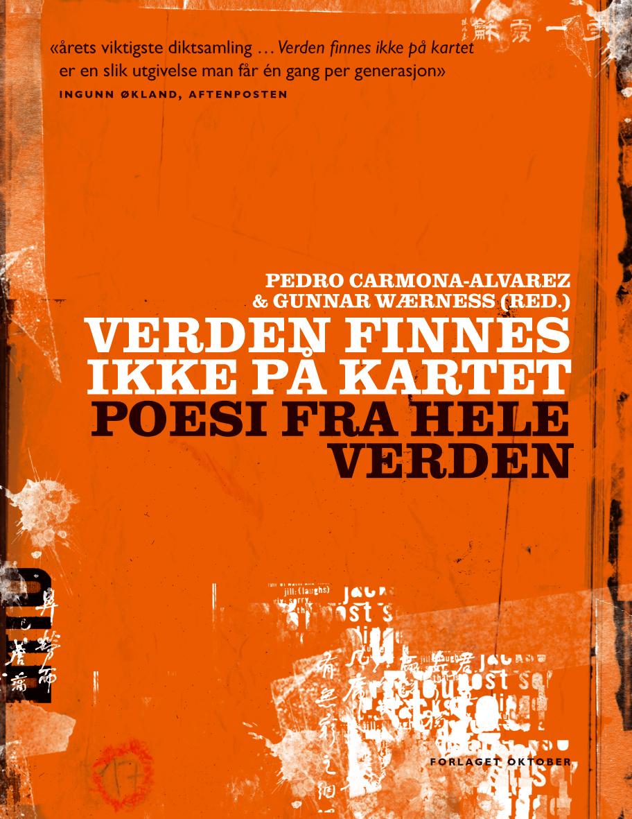 Verden finnes ikke på kartet (Oktober, 2010), redigert av Gunnar Wærness og Pedro Carmona-Alvarez.