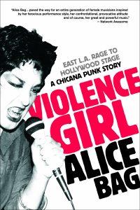Alice Bag: Violence Girl, 2011.