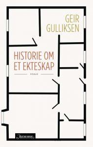 Geir Gulliksen, Historie om et ekteskap, Aschehoug, 2015