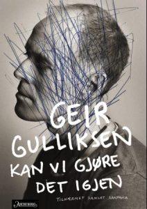 Geir Gulliksen: Kan vi gjøre det igjen (Aschehoug 2013).
