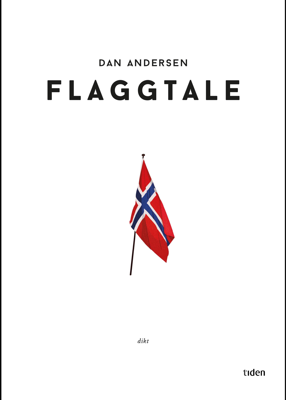 Dan Andersen, Flaggtale, Tiden Norsk Forlag, 2016