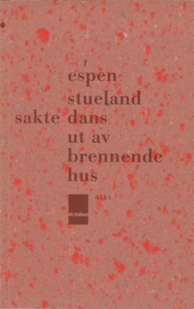 Espen Stueland, Sakte dans ut av brennende hus, Oktober forlag, 1992