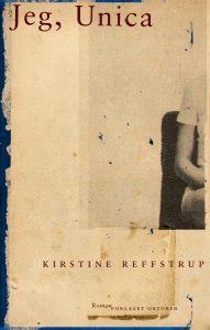 Kirstine Reffstrups Jeg, Unica (Oktober forlag, 2016)