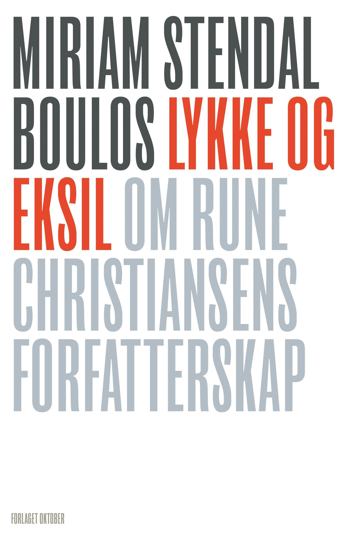 Miriam Stendal Boulos, Lykke og eksil, Forlaget Oktober 2016