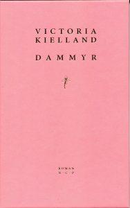 Victoria Kielland: Dammyr, No Comprendo Press 2016