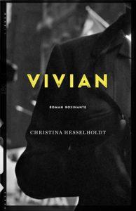 Christina Hesselholdt, Vivian (Rosinante & Co. 2016).