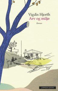 Vigdis Hjorth, Arv og miljø (Cappelen damm 2016)