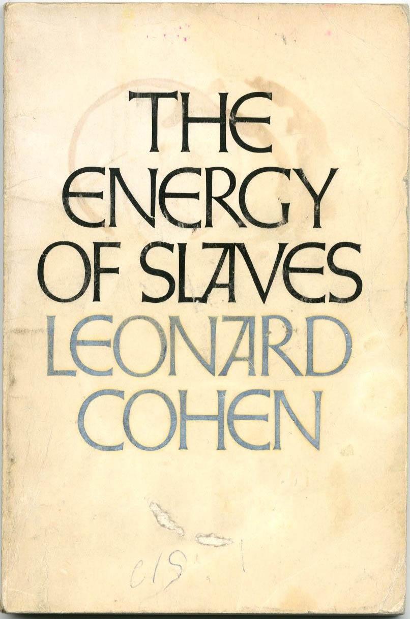 Leonard Cohen, The Energy of Slaves (McClelland and Stewart 1972)