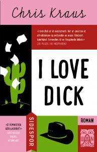 I Love Dick, Chris Kraus. Aschehoug, 2017, oversatt til norsk av Knut Ofstad