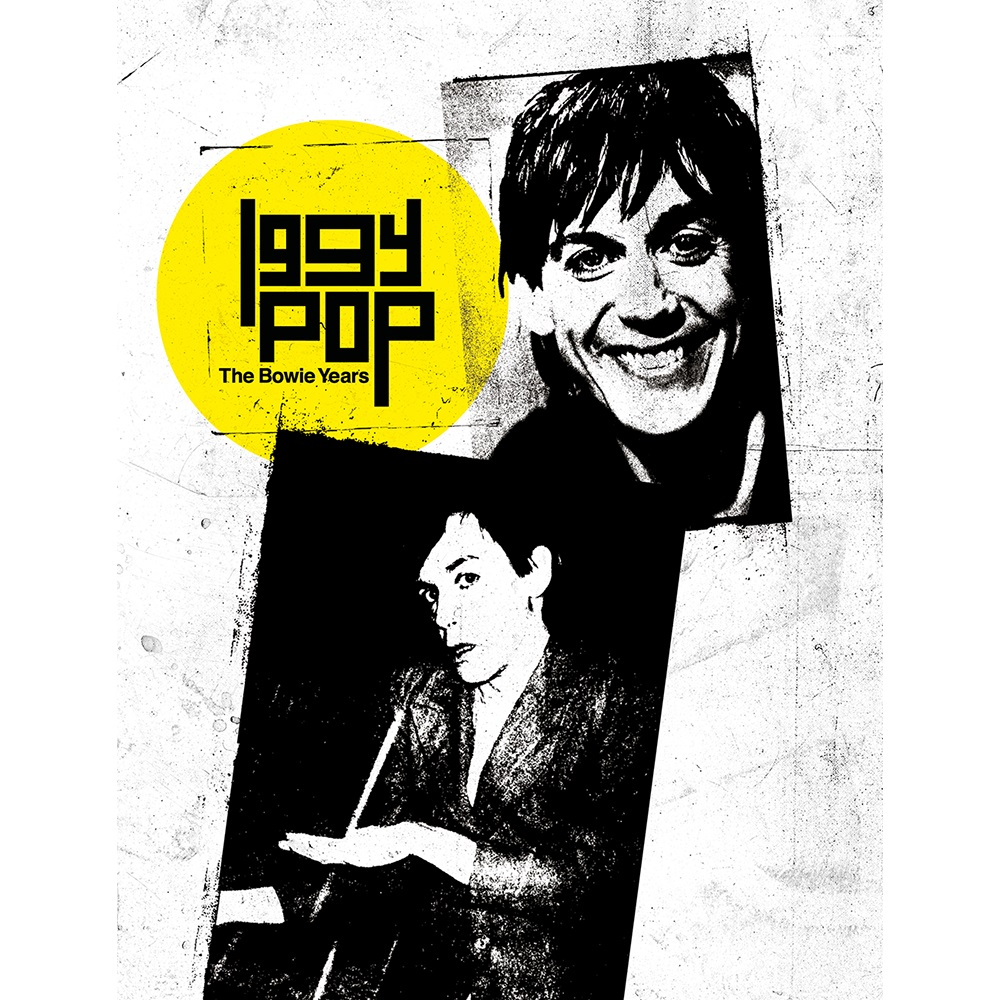 Iggy Pop: Bowie Years