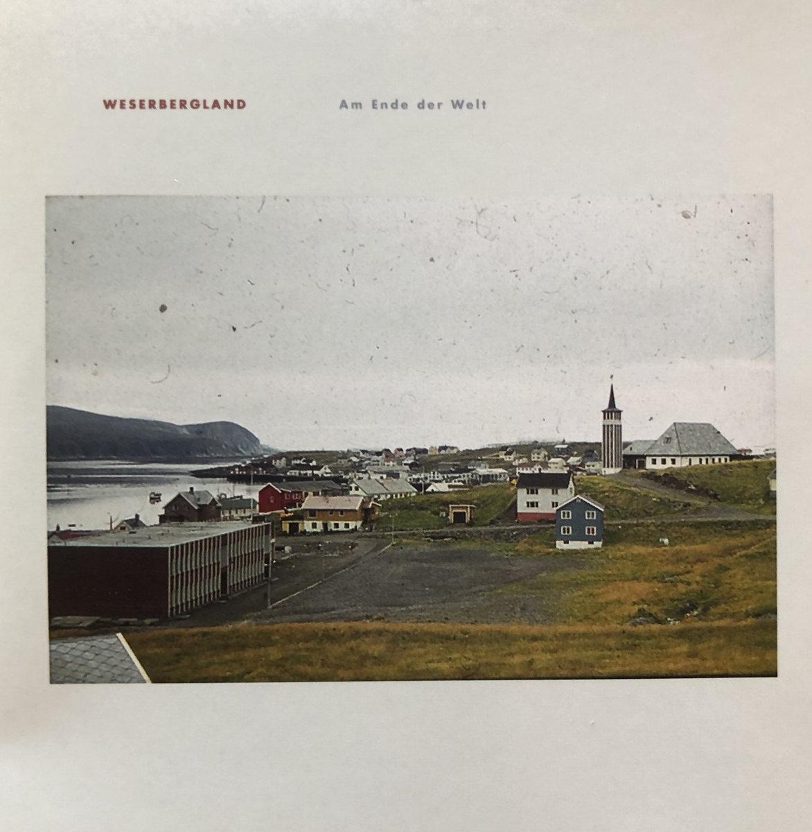 Weserbergland: Am Ender der Welt